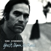 Eric Andersen - Ghosts Upon the Road