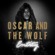 Oscar and the Wolf - Entity (Deluxe Version)