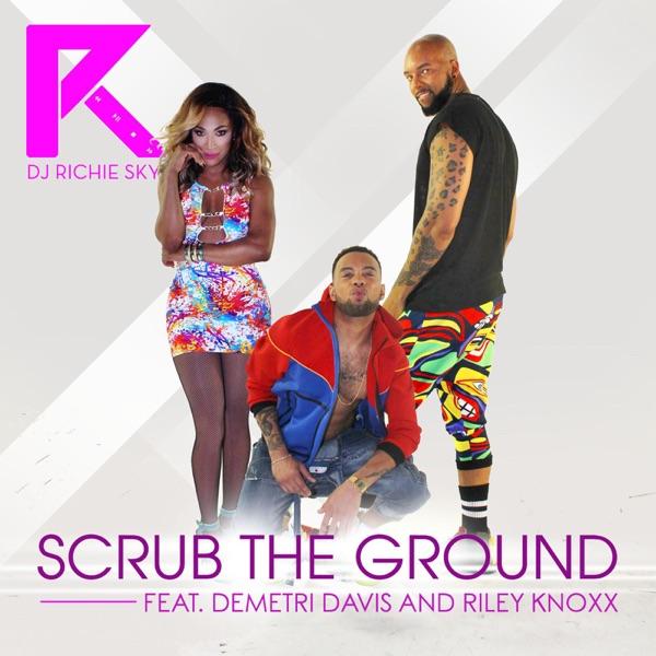 Scrub the Ground (feat. Demetri Davis & Riley Knoxx)