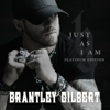 Just as I Am (Platinum Edition) - Brantley Gilbert