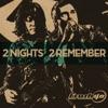 2 Nights 2 Remember ジャケット写真