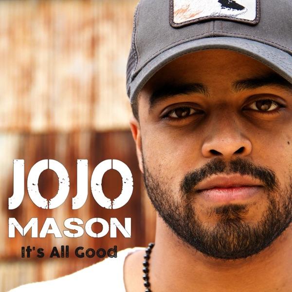 Jojo Mason - It's All Good