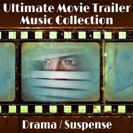 ‎Ultimate Movie Trailer Music Collection: Drama & Suspense by Hollywood  Trailer Music Orchestra