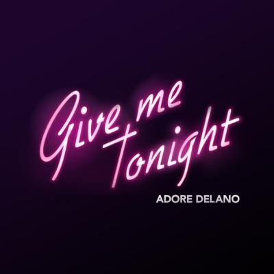 Give Me Tonight - Single - Adore Delano