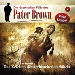 Das Zeichen des zerbrochenen Säbels: Die rätselhaften Fälle des Pater Brown 4