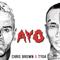 Chris Brown X Tyga - Ayo