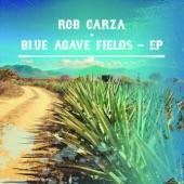 Rob Garza - Blue Agave Fields
