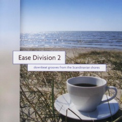 Ease Division 2 - Downbeat Grooves From the Scandinavian Shores