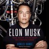 Ashlee Vance - Elon Musk: Tesla, SpaceX, and the Quest for a Fantastic Future (Unabridged)  artwork