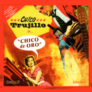 Chico Trujillo - Chico de Oro