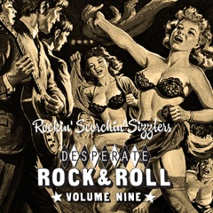 Desperate Rock'n'roll Vol. 9, Rockin' Scorchin' Sizzlers