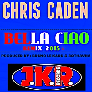 Chris Caden - Bella ciao Remix 2015 (Tech House Mix)