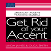Olga Smith & Linda James - Get Rid of Your Accent: General American: American Accent Training Manual (Unabridged)  artwork
