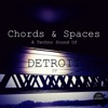 Chords & Spaces IV - A Techno Sound of Detroit
