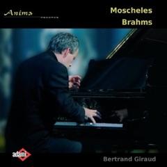 Brahms, Moscheles, Bertrand Giraud piano