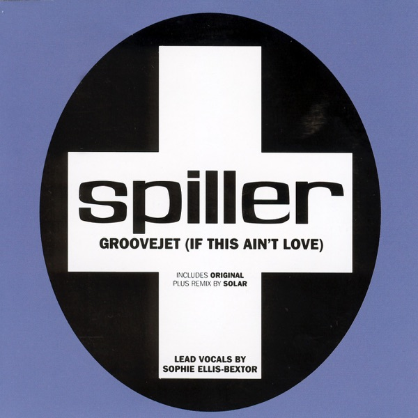 Spiller Feat Sophie - Groovejet (If This Ain't Love)