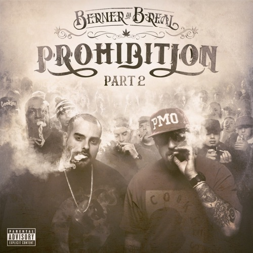 Berner & B-Real - Prohibition Part 2