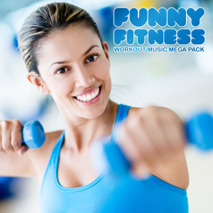Workout Music - Funny Fitness - Workout Music Mega Pack