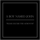 A Boy Named John - Please Excuse the Acronym