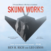 Ben R. Rich & Leo Janos - Skunk Works: A Personal Memoir of My Years of Lockheed (Unabridged)  artwork