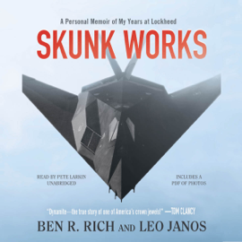 Skunk Works: A Personal Memoir of My Years of Lockheed (Unabridged) audiobook