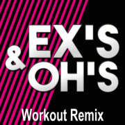 EX's & OH's (Extended Workout Remix) - Daja - Daja