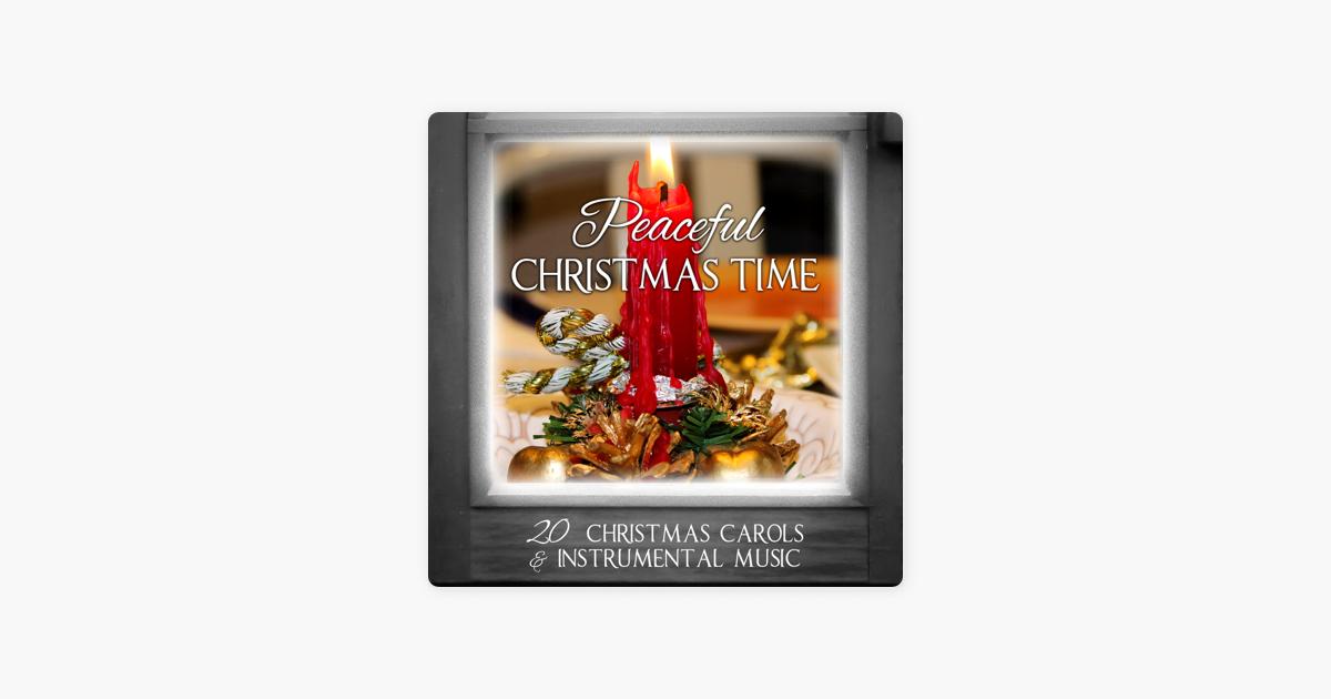 Peaceful Christmas Time: 20 Christmas Carols & Instrumental Music by ...