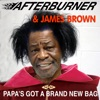 After Burner - Papa Has a Brand New Bag (The Lotus and 2Sights House Mix)