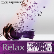 Project Relax 3 - Baruch Levine & Simcha Leiner - Baruch Levine & Simcha Leiner