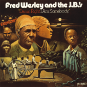 Going To Get a Thrill - Fred Wesley and the J.B.'s