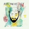 We Are for the Wild Places, Avalanche City