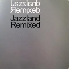 Jazzland Remixed