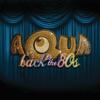 Aqua - Back To the 80's artwork