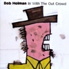 In with the Out Crowd - Bob Holman