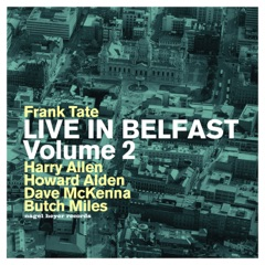 Live in Belfast, Vol. 2 (feat. Harry Allen, Howard Alden, Dave McKenna & Butch Miles) [Extended Version]