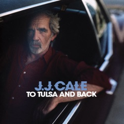To Tulsa and Back - J.J. Cale Album Cover