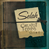 Greatest Hymns, Vol. 1 & 2 - Selah