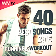 40 Best Songs 2016 For Running & Workout (Unmixed Compilation 128 - 160 Bpm) - Various Artists - Various Artists
