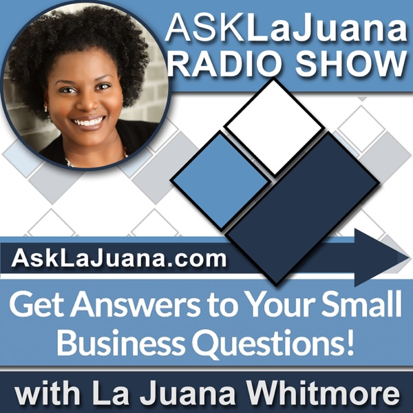 Ask La Juana Radio Show | ASKLaJuana.com | Advice & Answers for Small Business Owners, Startups and Entrepreneurs
