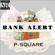 Bank Alert - P-Square
