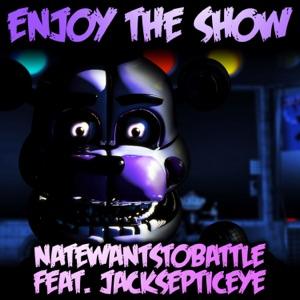 NateWantsToBattle - Enjoy the Show feat. Jacksepticeye