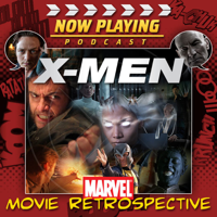 Podcast cover art for Now Playing: The X-Men Retrospective Series