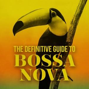 The Definitive Guide to Bossa Nova