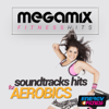 Megamix Fitness Soundtracks Hits for Aerobics (24 Tracks Non-Stop Mixed Compilation for Fitness & Workout) - Various Artists