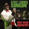 Street Corner Singin': Doo-Wop Memories