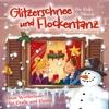 Glitzerschnee und Flockentanz - Die Rinks & Freunde