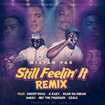 Still Feelin' It (Remix) [feat. Snoop Dogg, G-Eazy, Keak Da Sneak, Iamsu!, Nef the Pharaoh & Ezale] - Single MP3 Download