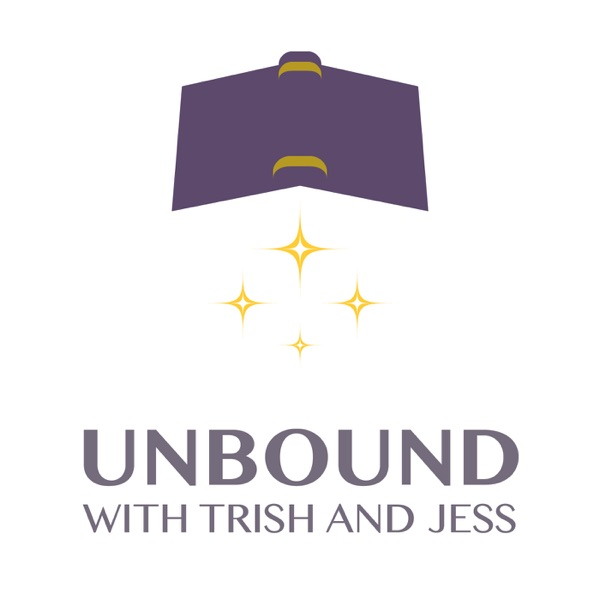 Unbound with Trish and Jess