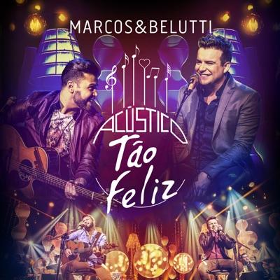 Acustico Tao Feliz - Marcos e Belutti