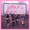 Glory Days, Little Mix